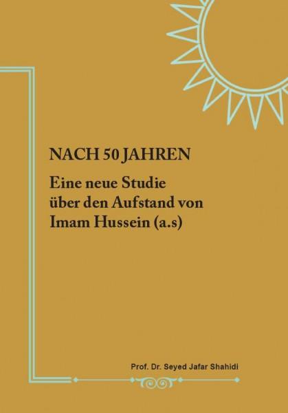 Nach 50 Jahren: Eine neue Studie über den Aufstand von Imam Hussein (a.s)
