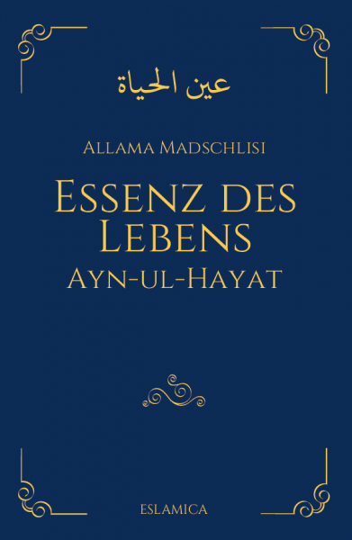 Essenz des Lebens: Ayn-ul-Hayat