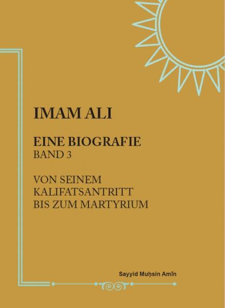 Imam Ali: Eine Biografie (Band 3)