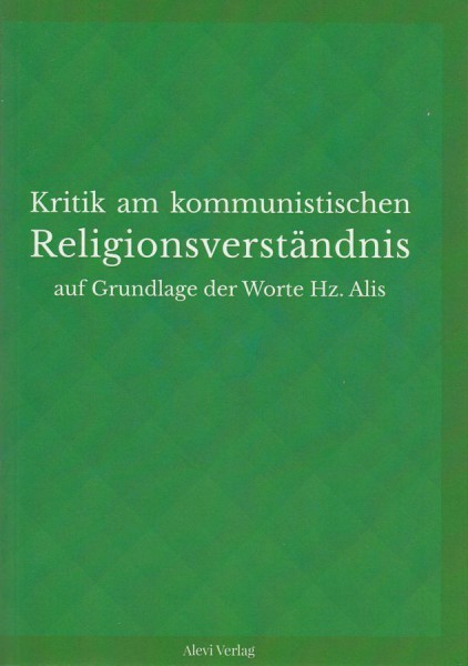 Kritik am kommunistischen Religionsverständis auf der Grundlage der Worte von Hz. Ali