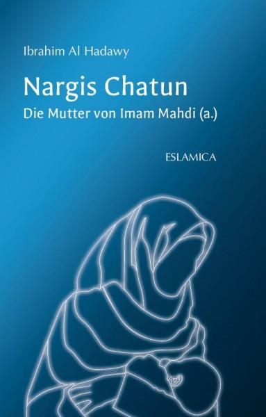 Nargis Chatun: Die Mutter von Imam Mahdi (a.)