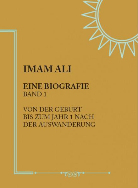 Imam Ali: Eine Biografie (Band 1)
