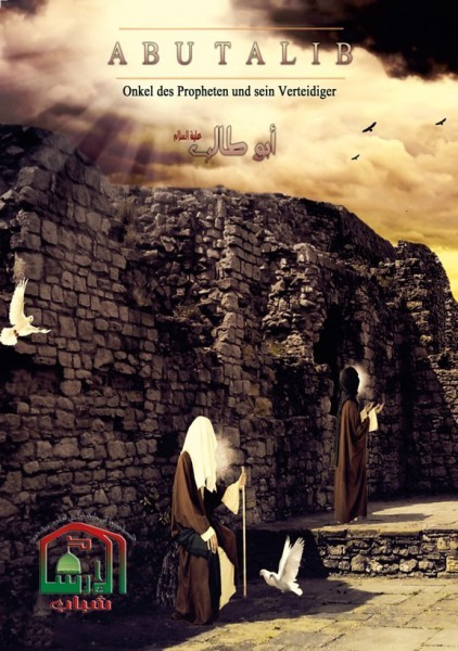Abu Talib: Onkel des Propheten und sein Verteidiger