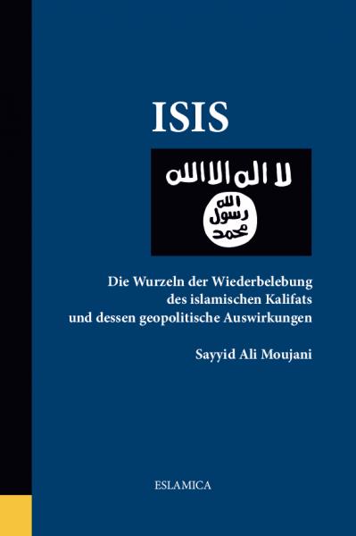 ISIS: Die Wurzeln der Wiederbelebung des islamischen Kalifats und dessen geopolitische Auswirkungen